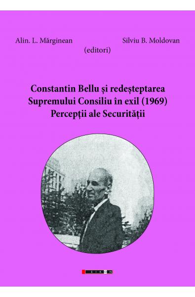 Constantin Bellu şi redeşteptarea  Supremului Consiliu în exil (1969). Percepţii ale Securităţii