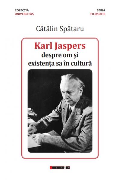 Karl Jaspers - despre om și existența sa în cultură