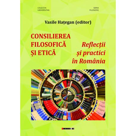 CONSILIEREA  FILOSOFICĂ ȘI ETICĂ - Reflecții și practici în România