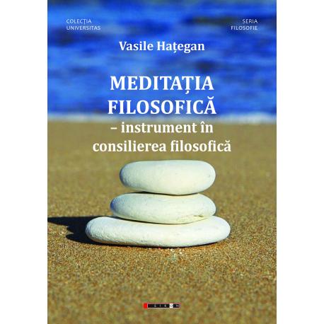 MEDITAȚIA  FILOSOFICĂ – instrument în  consilierea filosofică
