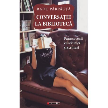 Conversație la bibliotecă - Parascovenii cu scriitori și scriituri