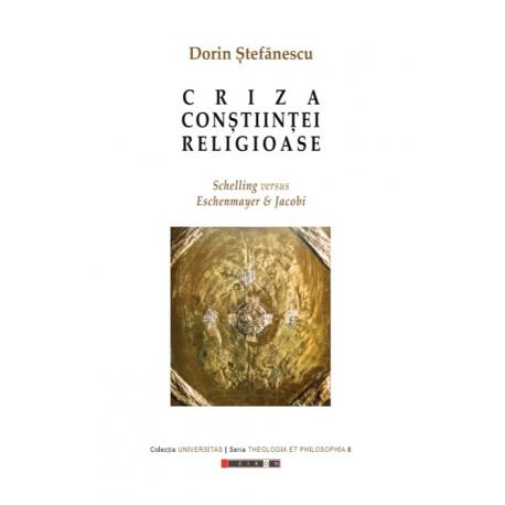Criza conștiinței religioase - Schelling versus Eschenmayer & Jacobi