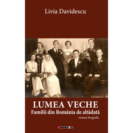 Lumea veche - Familii din România de altădată