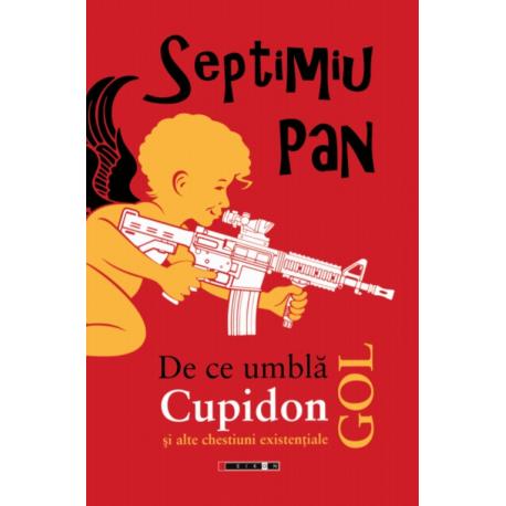 De ce umbla Cupidon gol și alte chestiuni existențiale
