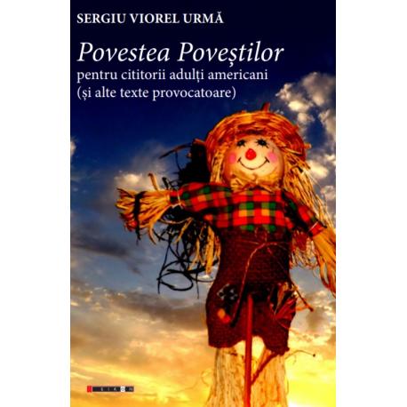 Povestea poveștilor pentru cititorii adulți americani (și alte texte provocatoare)