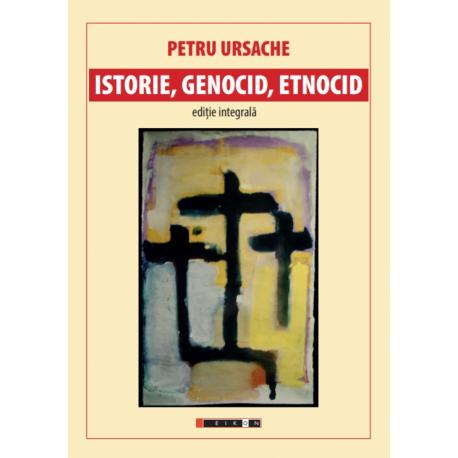 Istorie, genocid, etnocid - Ediție integrală