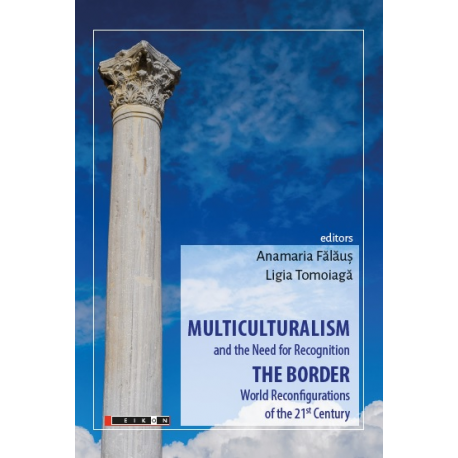 MULTICULTURALISM and the Need for Recognition, THE BORDER World Reconfigurations of the 21st Century
