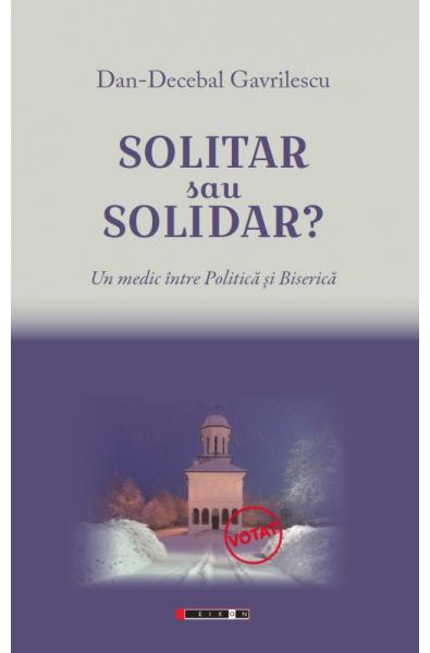 Solitar sau solidar? Un medic între Politică și Biserică