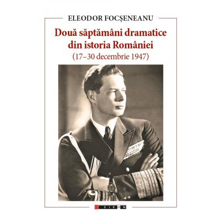 Două săptămâni dramatice din istoria României (17-30 decembrie 1947)