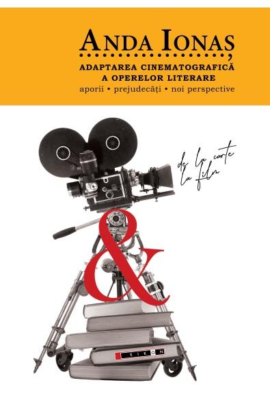 Adaptarea cinematografică a operelor literare - Aporii. Prejudecăți. Noi perspective