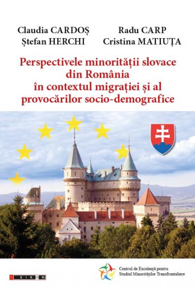 Perspectivele minorității slovace din România în contextul migrației și al provocărilor socio-demografice