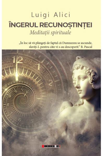 Îngerul recunoștinșei - Meditații spirituale