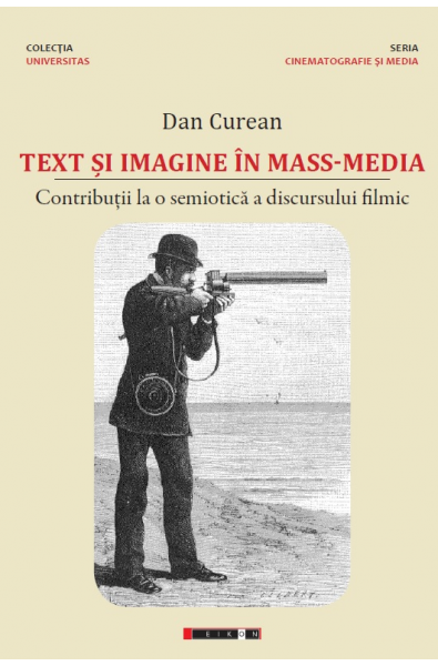 Text și imagine în mass-media - Contribuții la o semiotică a discursului filmic