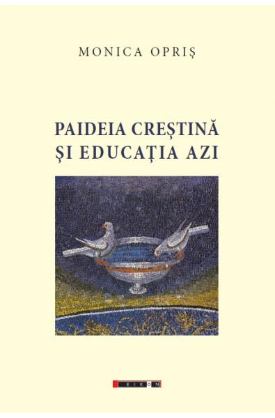 Paideia creștină și educația azi