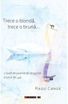 Trece  blondă, trece o...