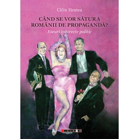 Când se vor sătura românii de propagandă?