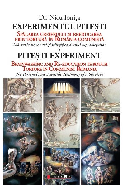 Experimentul Pitești - Spălarea creierului și reeducarea prin tortură în România comunistă