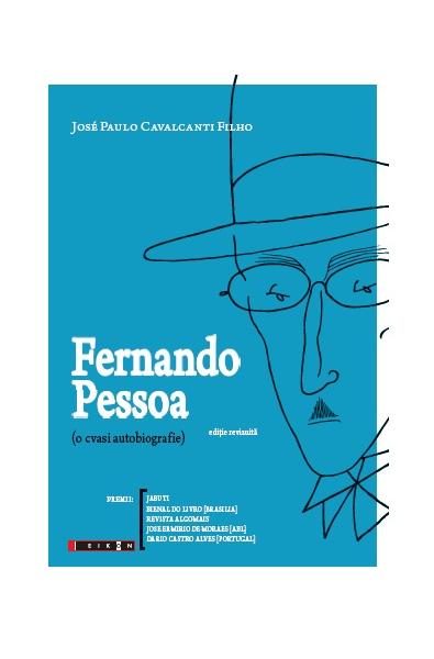 Fernando Pessoa (o cvasi autobiografie)