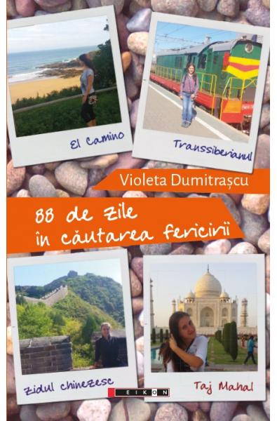 88 de zile în căutarea fericirii - El Camino – Transsiberianul – Zidul chinezesc – Taj Mahal