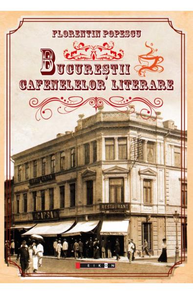 Bucureștii cafenelelor literare