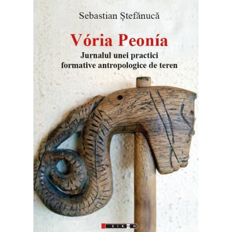 Voria Peonia - Jurnalul unei practici formative antropologice de teren