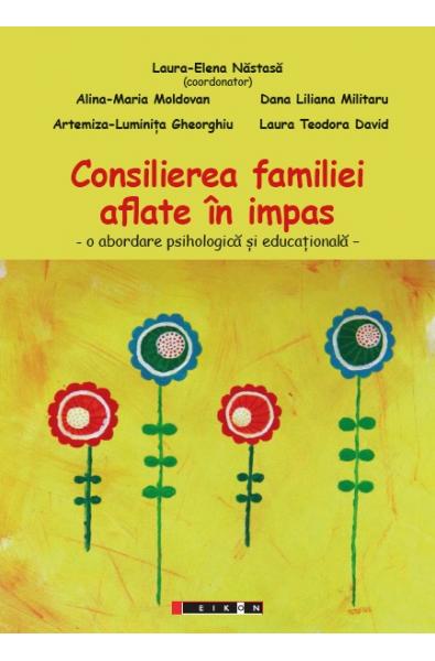 Consilierea familiei aflate în impas - o abordare psihologică și educațională