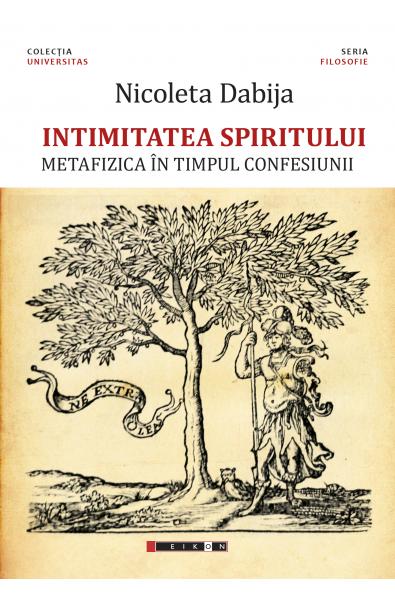 Intimitatea spiritului - Metafizica în timpul confesiunii