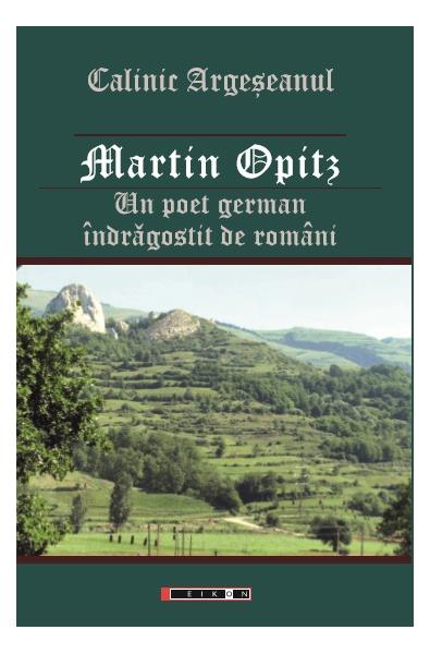 Martin Opitz - Un poet german îndrăgostit de români