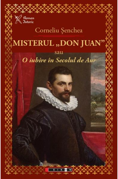 """Misterul """"Don Juan"""" sau o iubire în secolul de aur"""