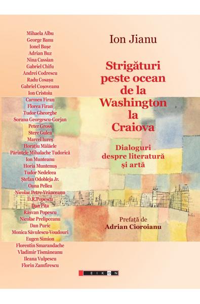 Strigături peste ocean de la Washington la Craiova. Dialoguri despre literatură și artă
