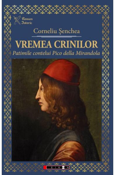 Vremea crinilor - Patimile contelui Pico della Mirandola