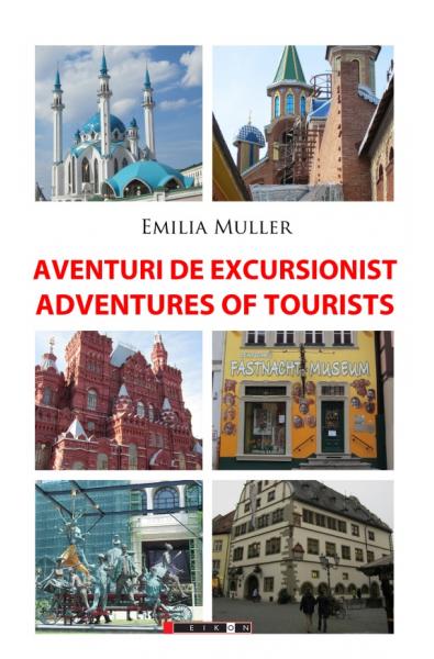 Aventuri de excursionist/Adventures of Tourists - Ediția a II-a, bilingvă
