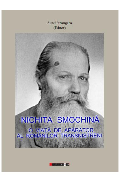 Nichita Smochină. O viață de apărător al românilor transnistreni