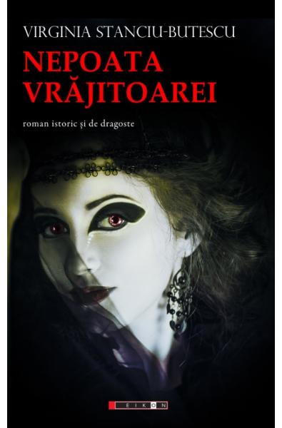 Nepoata Vrăjitoarei (roman istoric și de dragoste)