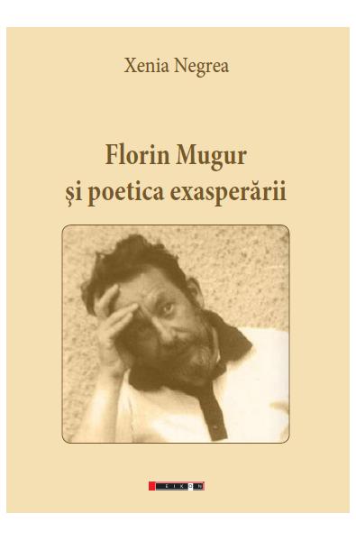 Florin Mugur și poetica exasperării