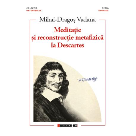 Meditație și reconstrucție metafizică la Descartes