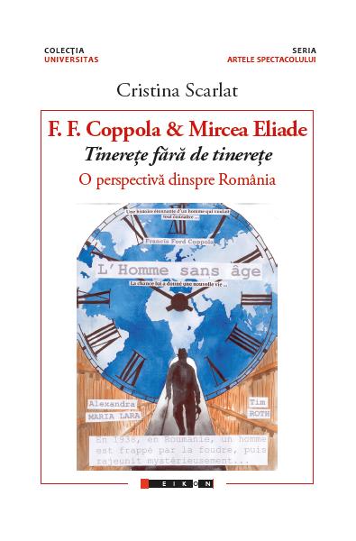 F.F. Coppola & Mircea Eliade - Tinerețe fără tinerețe. O perspectivă din România