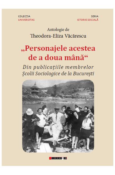 """""""Personajele acestea de a doua mână"""" - Din publicațiile membrelor Școlii Sociologice de la București"""