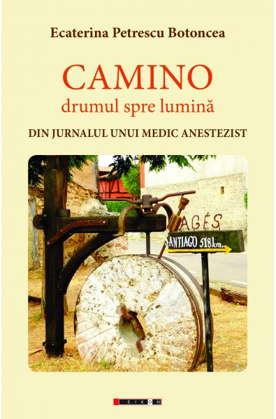 Camino - drumul spre lumină. Din jurnalul unui medic anestezist