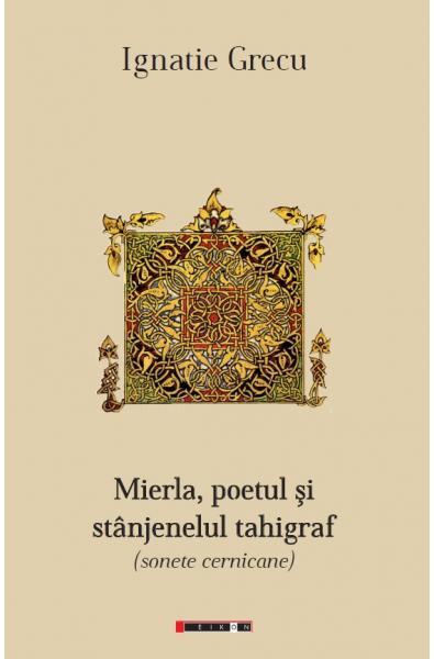 Mierla, poetul și stânjenelul tahigraf (sonete cernicane)