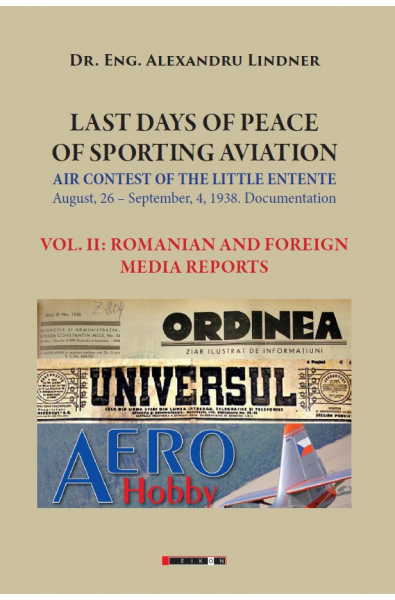 LAST DAYS OF PEACE OF SPORTING AVIATION. Vol. II - ROMANIAN AND FOREIGN MEDIA REPORTS