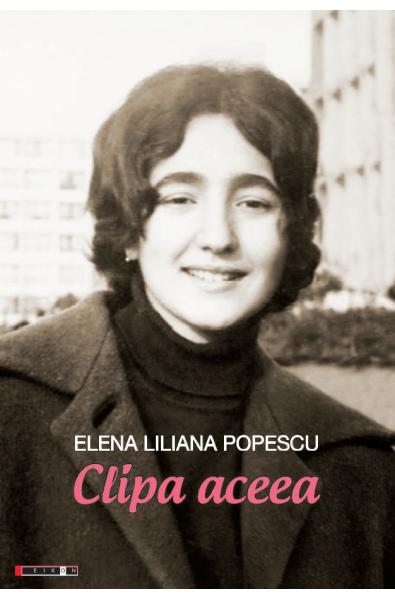 Clipa aceea. Poeme (1965 - 2018)