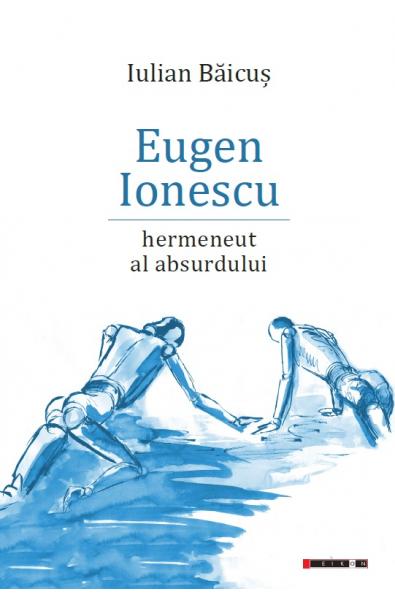 Eugen Ionescu - Hermeneut al absurdului