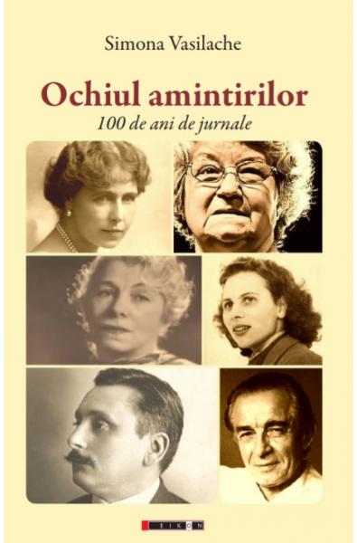 Ochiul amintirilor - 100 de ani de jurnale