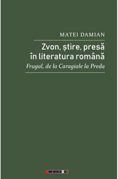 Zvon, știre, presă în literatura română - Frugal, de la Caragiale la Preda