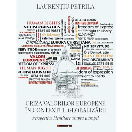 Criza valorilor europene în contextul globalizării - Perspective identitare asupra Europei