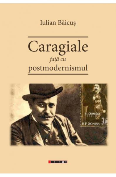 Caragiale față cu postmodernismul
