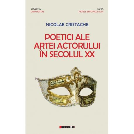Poetici ale artei actorului în secolul XX