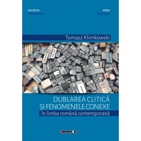 Dublarea clitică și fenomenele conexe în limba română contemporană