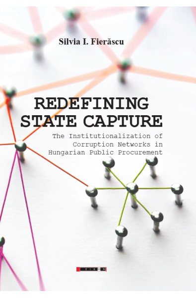 Redefining state capture - The Institutionalization of Corruption Networks in Hungarian Public Procurement